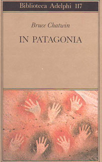 Bruce Chatwin  - Bruce Chatwin - In Patagonia